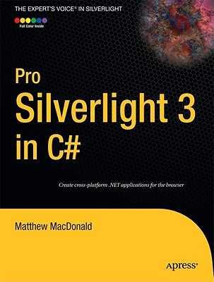 Pro Silverlight 3 in C# By MacDonald, Matthew/ Buckingham, Ewan (EDT)