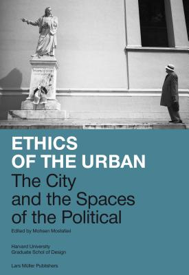 Ethics of the Urban By Mostafavi, Mohsen (EDT)